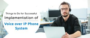 Implementing VoIP Services Into a Business